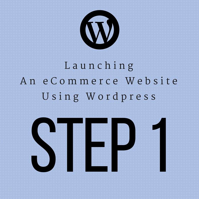 launching-ecommerce-wordpress-site-Part1