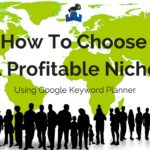 How To Choose a Profitable Niche Using Google Keyword Planner