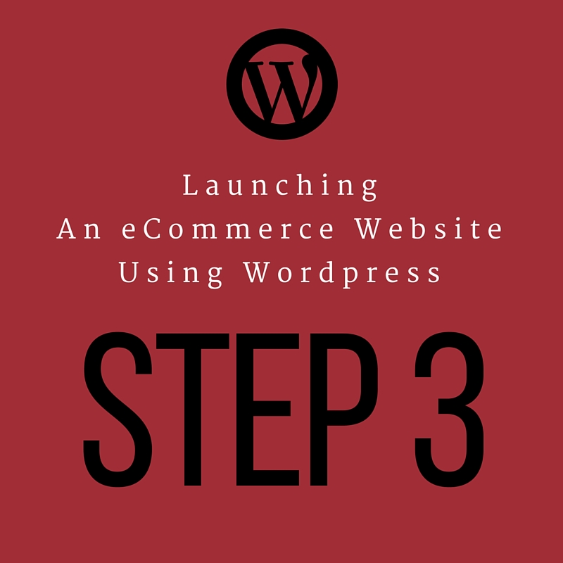 Step3-Launch-eCommerce-Website-Wordpress