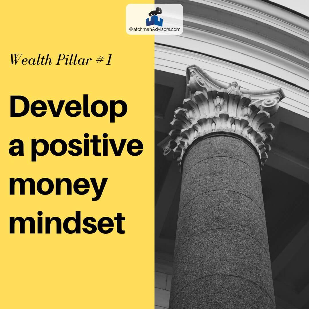 Wealth Pillar 1, Develop a positive money mindset