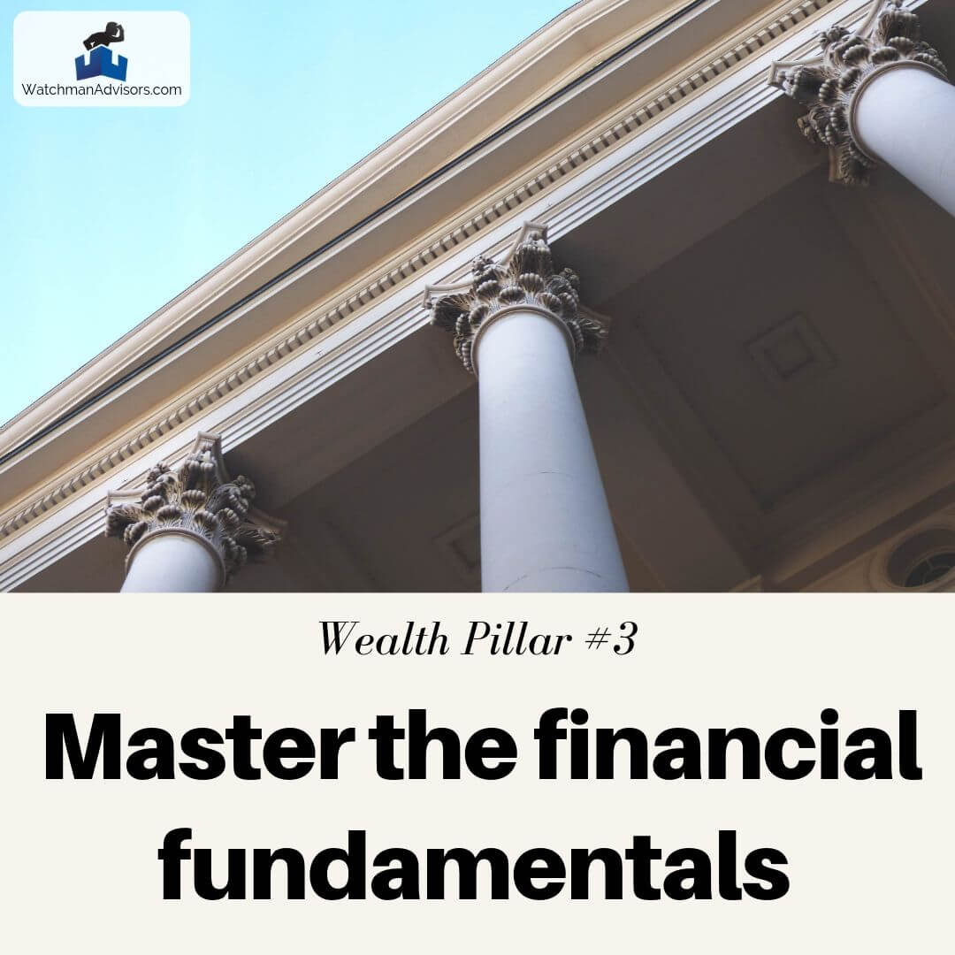 Wealth Pillar 3 - Master the financial fundamentals
